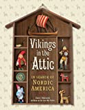 Vikings in the Attic: In Search of Nordic America