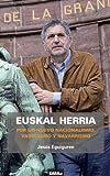 img - for Euskal Herria: POR UN NUEVO NACIONALISMO, VASQUISMO Y NAVARRISMO (Spanish Edition) book / textbook / text book