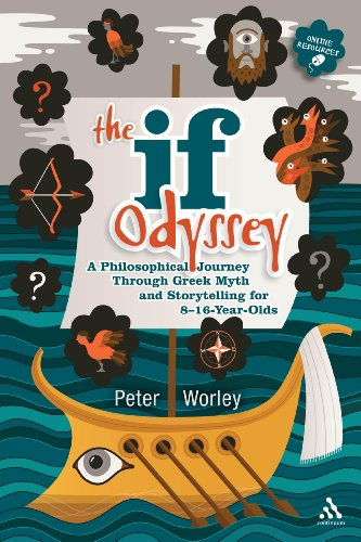 The If Odyssey: A Philosophical Journey Through Greek Myth and Storytelling for 8 - 16-Year-Olds