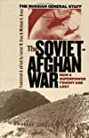 The Soviet-Afghan War: How a Superpower Fought and Lost [Paperback] [February 2002] 1 Ed. Michael A. Gress, Lester W. Grau, Russia