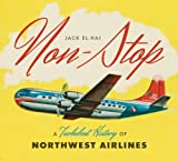 img - for Non-Stop: A Turbulent History of Northwest Airlines book / textbook / text book