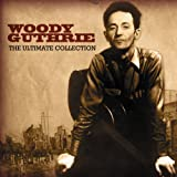 The Ultimate Collection Woody Guthrie
