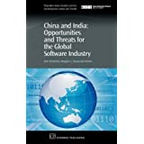 China and India: Opportunities and Threats for the Global Software Industry (Chandos Asian Studies)