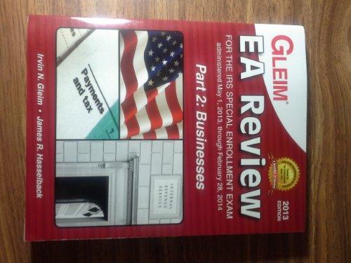 Gleim EA Review 2013 Edition, Part 2 Business (5/1/13 to2/28/14 EA Exam)
