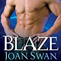 Blaze (       UNABRIDGED) by Joan Swan Narrated by Lucky Summer