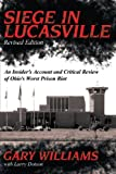Siege in Lucasville Revised Edition: An Insiders Account and Critical Review of Ohios Worst Prison Riot