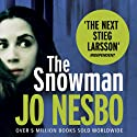 The Snowman: A Harry Hole Thriller, Book 7 (       UNABRIDGED) by Jo Nesbo Narrated by Sean Barrett