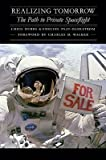 img - for Realizing Tomorrow: The Path to Private Spaceflight   [REALIZING TOMORROW] [Hardcover] book / textbook / text book