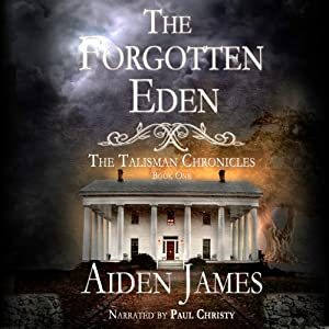 The Forgotten Eden: Talisman Chronicles, #1 | [Aiden James]