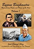 img - for Bygone Binghamton: Remembering People and Places of the Past Volume One book / textbook / text book
