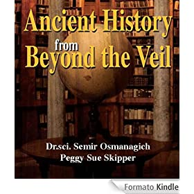 Ancient History from Beyond the Veil (English Edition)