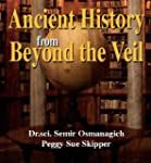 Ancient History from Beyond the Veil