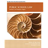 Public School Law: Teachers' and Students' Rights (7th Edition)