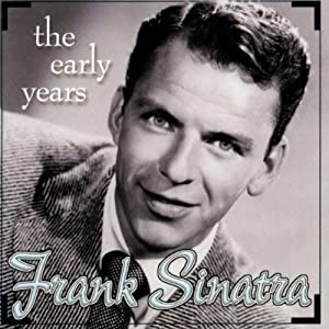 Frank Sinatra -  The Early Days