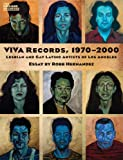 VIVA Records, 1970-2000: Lesbian and Gay Latino Artists of Los Angeles (The Chicano Archives)