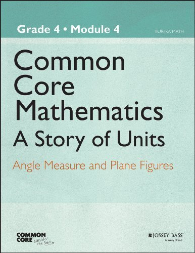 By Common Core Common Core Mathematics, A Story Of Units: Grade 4, Module 4: Angle Measure And Plane Figures (Common Core Eureka Math) (2013) Paperback