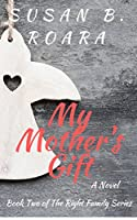 My Mother's Gift   (The Right Family Series Book 2)