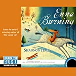 Enna Burning: Books of Bayern, Book 2 (       UNABRIDGED) by Shannon Hale Narrated by Cynthia Bishop