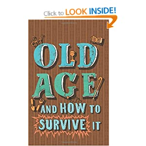 Old Age and How to Survive It - Edward Enfield