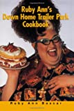 Ruby Ann&#39;s Down Home Trailer Park Cookbook
