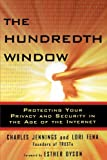 img - for The Hundredth Window: Protecting Your Privacy and Security In the Age of the Internet book / textbook / text book