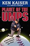 Planet of the Umps: A Baseball Life f...