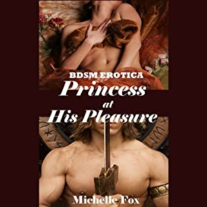 Princess at His Pleasure | [Michelle Fox]