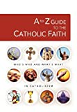 img - for A to Z Guide to the Catholic Faith (A to Z Series) book / textbook / text book