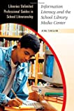 img - for Information Literacy and the School Library Media Center (Libraries Unlimited Professional Guides in School Librarianship) book / textbook / text book
