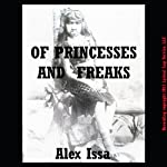 Of Princesses and Freaks: Two Short Tales | Alex Issa