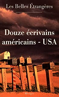 Les belles étrangères : douze écrivains américains