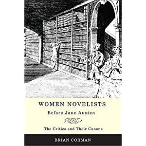 women novelists before jane austen  the critics and their canons