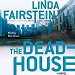 The Deadhouse (       UNABRIDGED) by Linda Fairstein Narrated by Melissa Hughes
