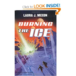 Burning the Ice by Laura J. Mixon