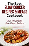 Best Slow Cooker Recipes & Meals Cookbook