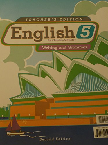 English 5 for Christian Schools: Writing and Grammar (Teacher's Edition) (Bju Press 5th compare prices)