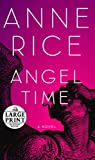 Angel Time: The Songs of the Seraphim, Book One (Random House Large Print)