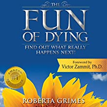 The Fun of Dying: Find Out What Really Happens Next Audiobook by Roberta Grimes Narrated by Roberta Grimes