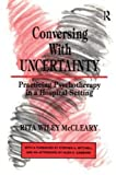 img - for Conversing With Uncertainty: Practicing Psychotherapy in A Hospital Setting (Relational Perspectives Book Series) book / textbook / text book