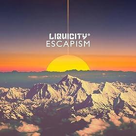 Escapism - (Liquicity Presents)