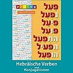 Hebräische Verben und Konjugationen: Die hebräischen Verben und ihre Konjugation [Hebrew Verbs and Conjugation] |  Prolog.co.il