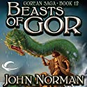 Beasts of Gor: Gorean Saga, Book 12 Audiobook by John Norman Narrated by Ralph Lister