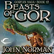 Beasts of Gor: Gorean Saga, Book 12 | [John Norman]