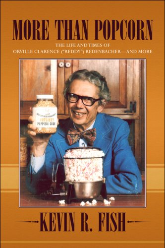 more-than-popcorn-the-life-and-times-of-orville-clarence-reddy-redenbacher-and-more