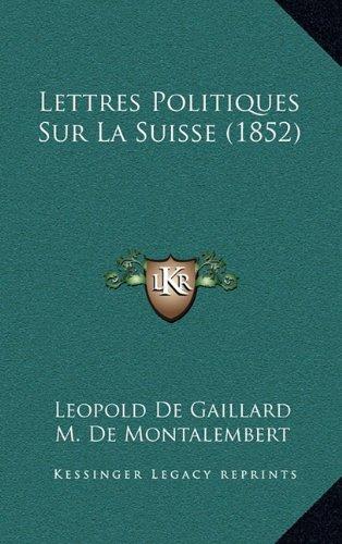 Lettres Politiques Sur La Suisse (1852)