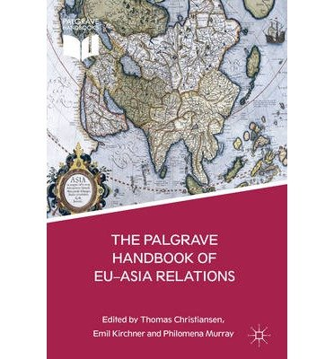 [(The Palgrave Handbook of EU-Asia Relations )] [Author: Thomas Christiansen] [Jan-2013]