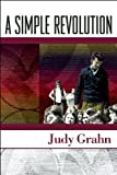 A Simple Revolution (1879960877) by Grahn, Judy