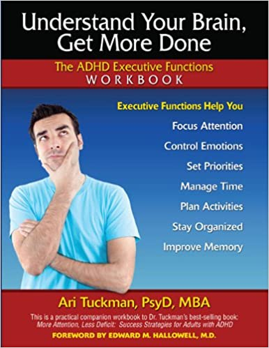 Understanding your brain, get more done: The ADHD executive functions workbook