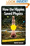 How the Hippies Saved Physics: Scienc...