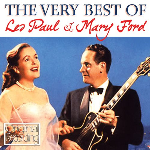 Les Paul & Mary Ford - The Very Best Of Les Paul & Mary Ford - Zortam Music